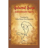 Selected Songs (Translator- Aditya Kumar Deva Majumdar, Editor- Gopal Lahiri